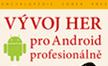 Vývoj her pro Android profesionálně